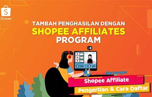 Pengertian-Shopee-Affiliate-Beserta-Syarat-Cara-Daftar