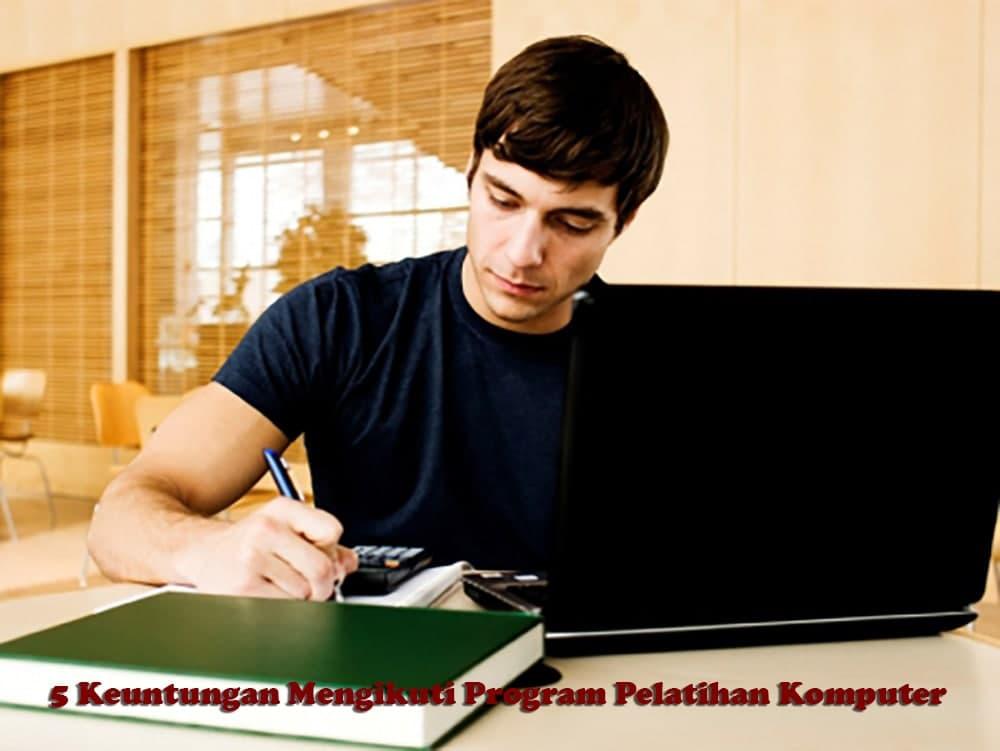 5 Keuntungan Mengikuti Program Pelatihan Komputer